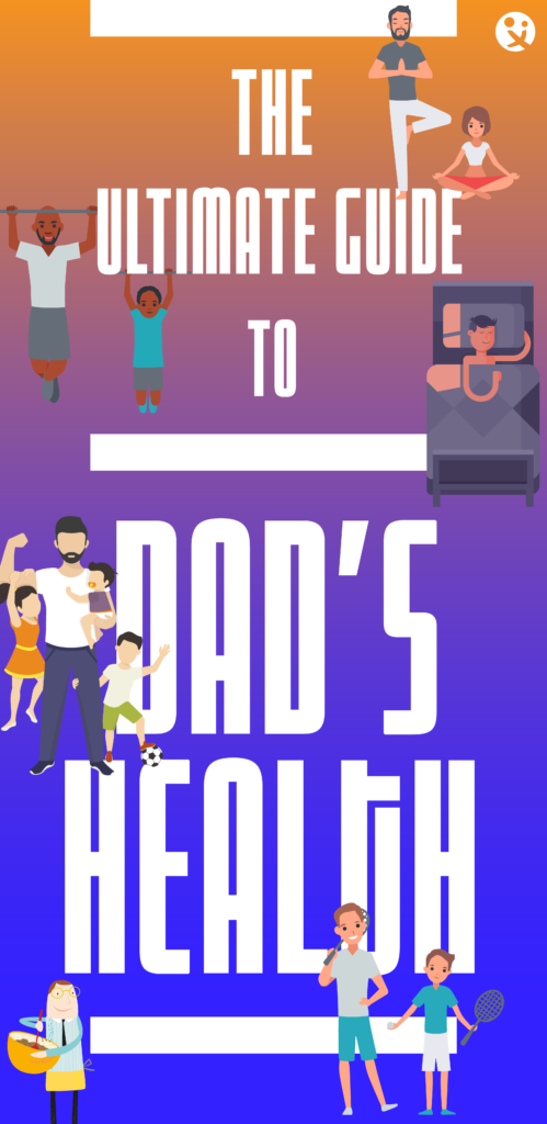 dad, daddilife, daddy, dads health