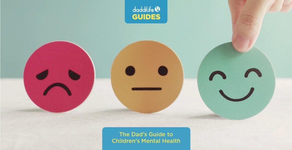 a guide to childrens mental health, kids mental health, dads guide to mental health