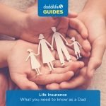 life insurance for dads, life insurance, what to do to get life insurance, applying for life insurance as dad, dad's best life insurance