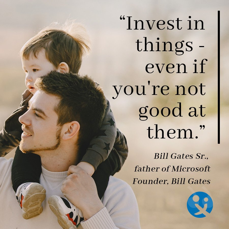 inspirational quotes for dads, inspirational quotes, Bill gates snr