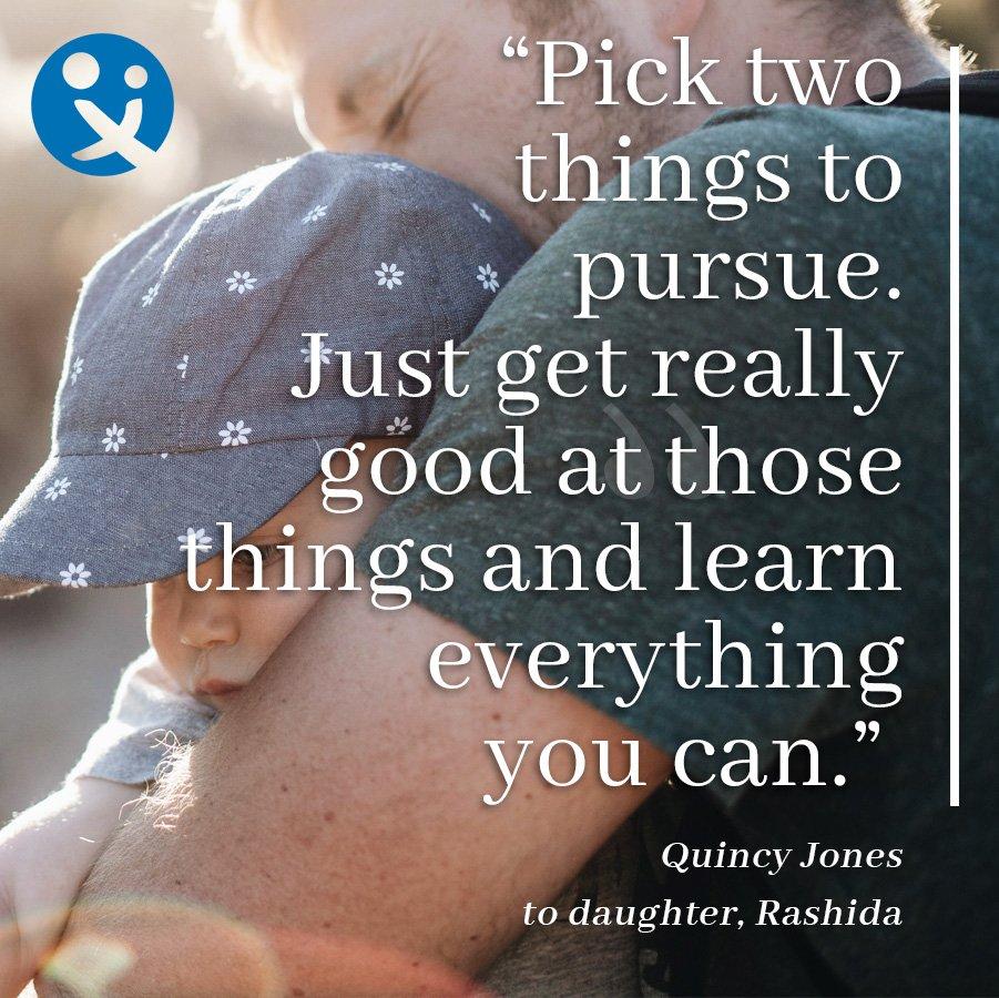 inspirational quotes, inspirational quotes for dads, quincy jones, rashida jones