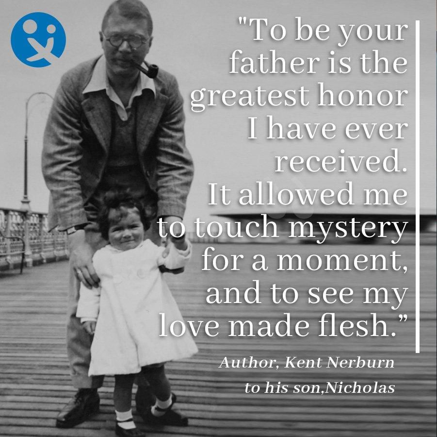 inspirational quotes, inspirational quotes by dads, kent nerburn
